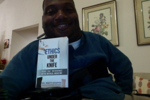 """Ethics Under the Knife"" by Dr. Matt Koepke"